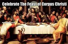 Celebrate The Feast of Corpus Christi
