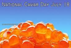 National Caviar Day July 18