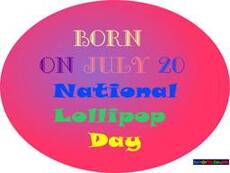 Born on July 20 National Lollipop Day