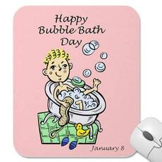 Happy Bubble Bath Day January 8
