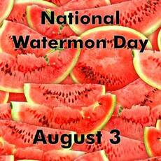 National Watermelon Day August 3