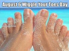 August 6 Wiggle Your Toes Day